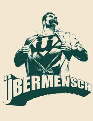 Übermesch. El superhumano de Nietzsche
